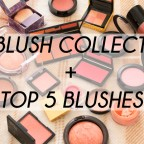 My Blush Collection + Top 5 Blushes