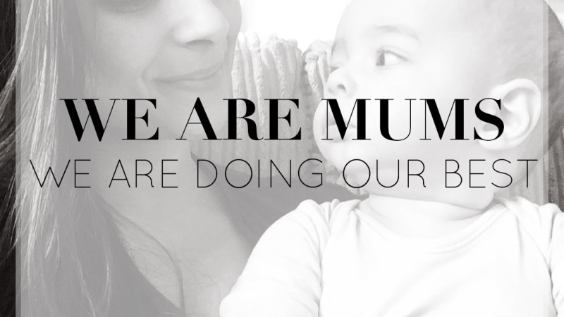 Please Remember: We Are Mums, We Are All Doing Our Best